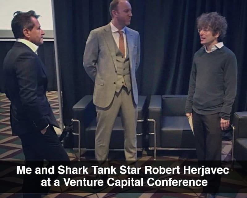 Me and Shark Tank Star Robert Herjavec at a Venture Capital Conference