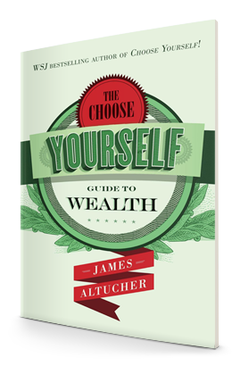 My Book The Choose Yourself Guide to Wealth