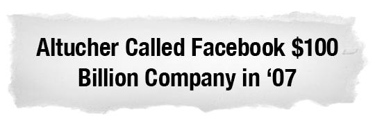 Altucher Called Facebook $100 Billion Company in '07