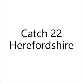 Catch 22 Herefordshire