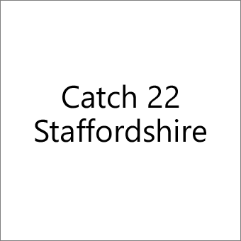 Catch 22 Staffordshire