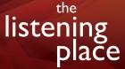 The Listening Place