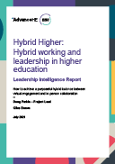 Hybrid Higher: Hybrid working and leadership in higher education Leadership Intelligence Report