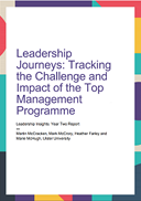 Leadership Journeys: Tracking the Challenge and Impact of the Top Management Programme: Year Two