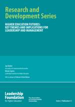 Higher Education Futures: Key Themes and Implications for Leadership and Management