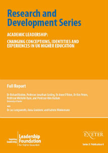 Academic Leadership: Changing Conceptions, Identities and Experiences in UK Higher Education - Final Report