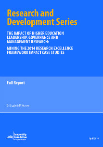 The Impact of Higher Education Leadership, Governance and Management Research: Mining the 2014 Research Excellence Framework Impact Case Studies - Full Report