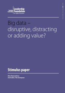 Big data – disruptive, distracting or adding value?