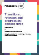 Podcast transcript: transitions, retention and progression episode three