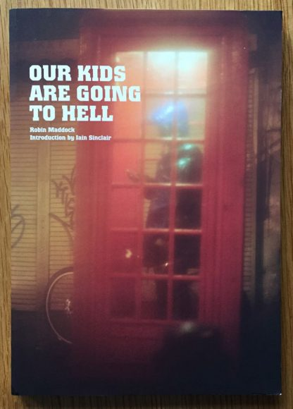The photography book cover of Our Kids are Going to Hell by Robin Maddock. In softcover.