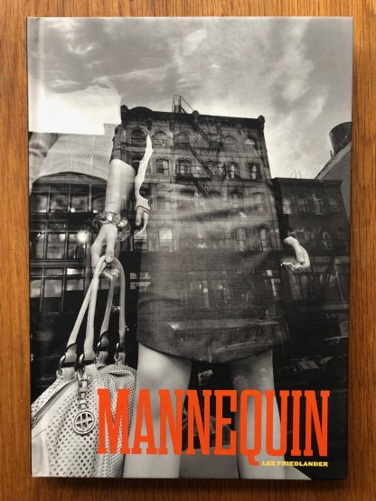 The photography book cover of Mannequin by Lee Friedlander. In hardcover image.