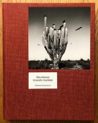 The photography book cover of Des Oiseaux by Graciela Iturbide