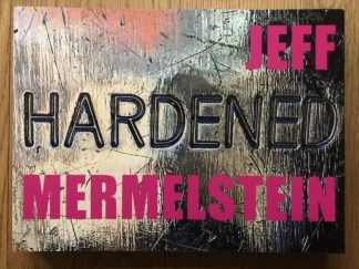 The photography book cover of Hardened by Jeff Mermelstein. In softcover foil with the author's name in pink.