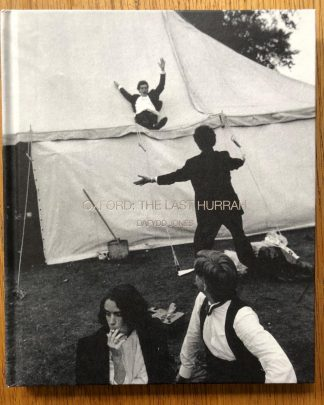 The photography book cover of Oxford: The Last Hurrah by Dafydd Jones. In hardcover black and white.