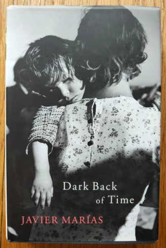 The book cover of Dark Back Of Time by Javier Marias. In dust jacketed hardcover black.