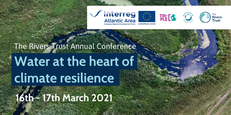 Announcing the 2021 Rivers Trust Conference: Water at the heart of climate resilience