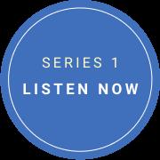 Series 1 - Listen now