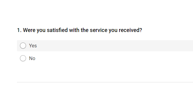 """A survey question. it asks """"Were you satisfied with the service you received?"""" the answer options are """"Yes"""" and """"No"""""""