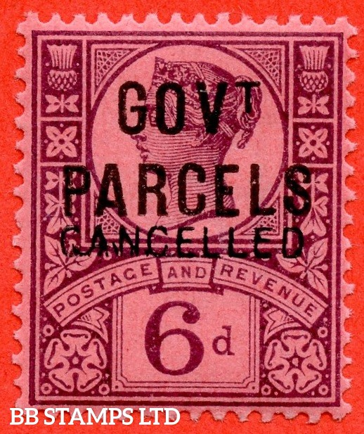 "SG. 066. L27 t.  6d deep purple on rose- red paper. "" GOVT PARCELS "". A very fine UNMOUNTED MINT example overprinted by CANCELLED type 14. A RARE stamp this fine."