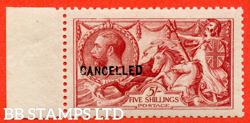 "SG. 409. Variety N67 (2) t. 5/- Carmine. A very fine UNMOUNTED MINT left hand marginal example overprinted "" CANCELLED "" type 24."