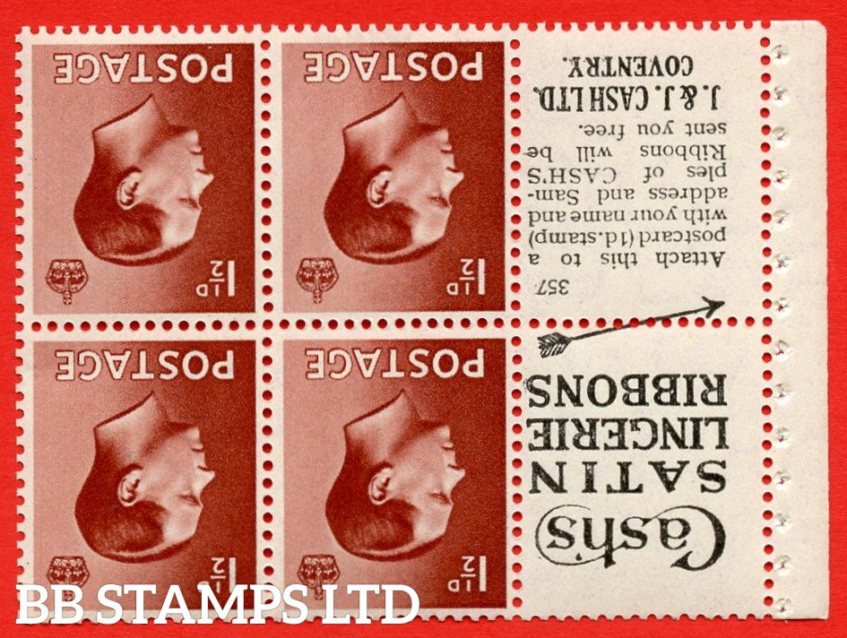 """SG. 459aw PB5a ( 3 ) 1½d Brown.INVERTED WATERMARK. A fine Unmounted MINT booklet pane of 6. Perf type ' I'. ( 3 ) """" Cash's satin lingerie ribbons / Samples ( in text ) of cash's ribbons. """" Attach to this a """" J. & J. """" pane. Good perfs."""
