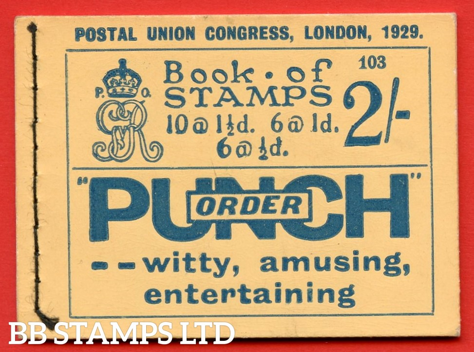 "SG. BB13. 2/-. Edition Number 103. George V. 1929 Postal Union Congress. A very fine complete booklet with advert pane  "" Telephone Service / Air Mails, Letters & Parcels "" number NComB4 (5)."