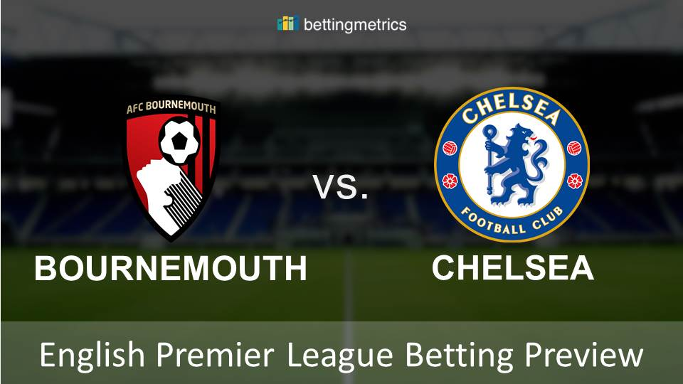 Bournemouth vs Chelsea EPL betting preview bettingmetrics