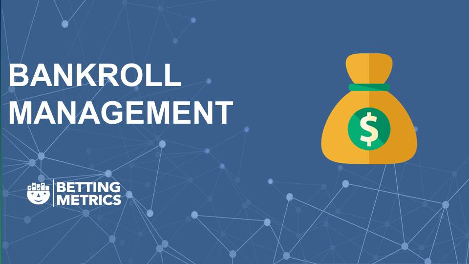 Bankroll Management 14 - Bettingmetrics