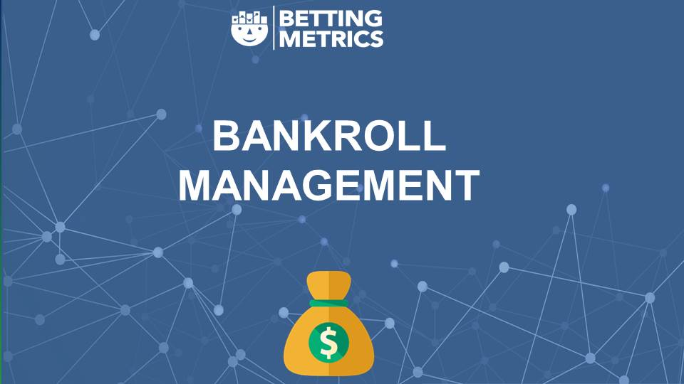 Bankroll Management 15 - Bettingmetrics