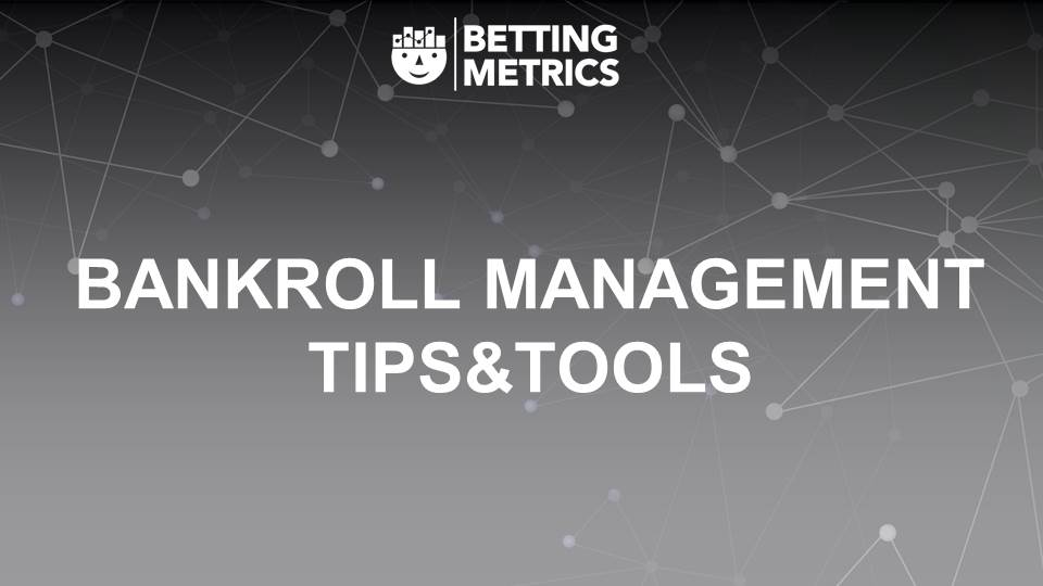 Bankroll Management 5 - Bettingmetrics