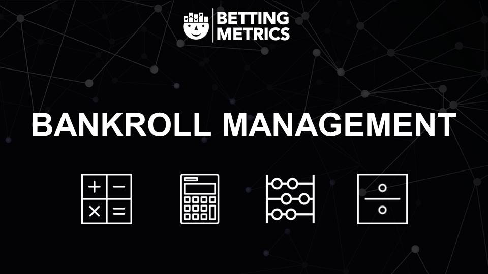 Bankroll Management 8 - Bettingmetrics