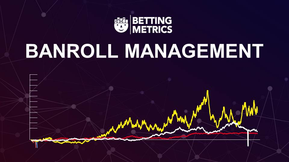 Bankroll Management 9 - Bettingmetrics