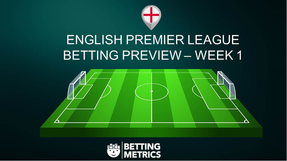 Betting Preview of the Premier League - Bettingmetrics