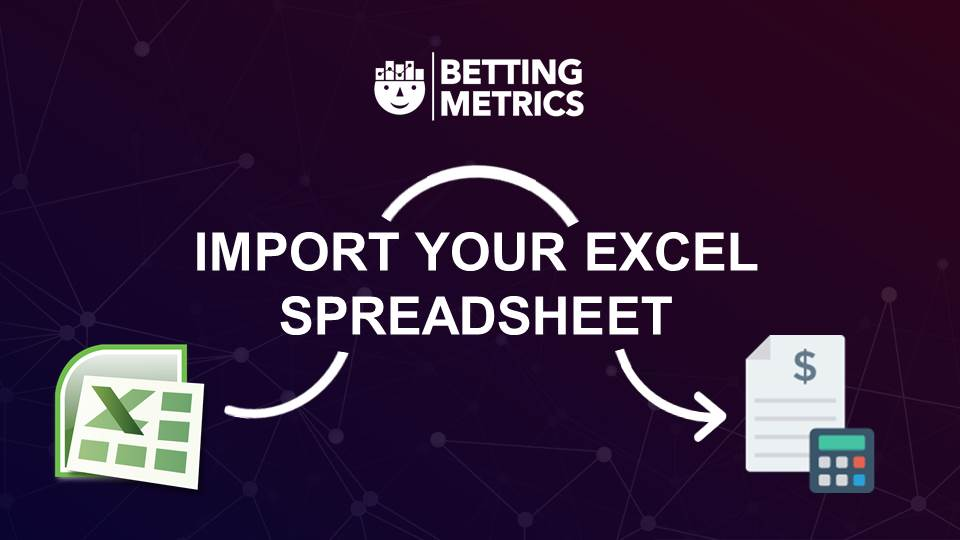 Import excel custom spreadsheet to Bettingmetrics