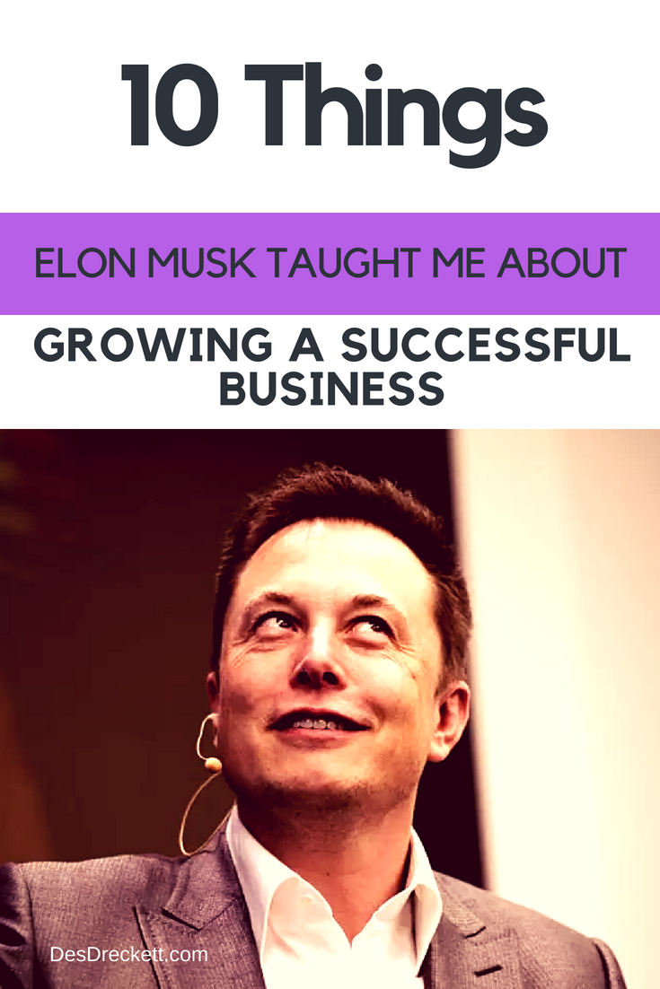 10 Things Elon Musk Taught Me About Growing A Successful Business