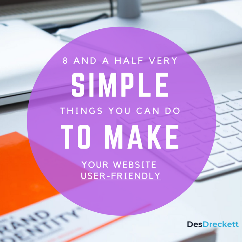 8 and a Half Very Simple Things You Can Do To Make Your Website User-Friendly