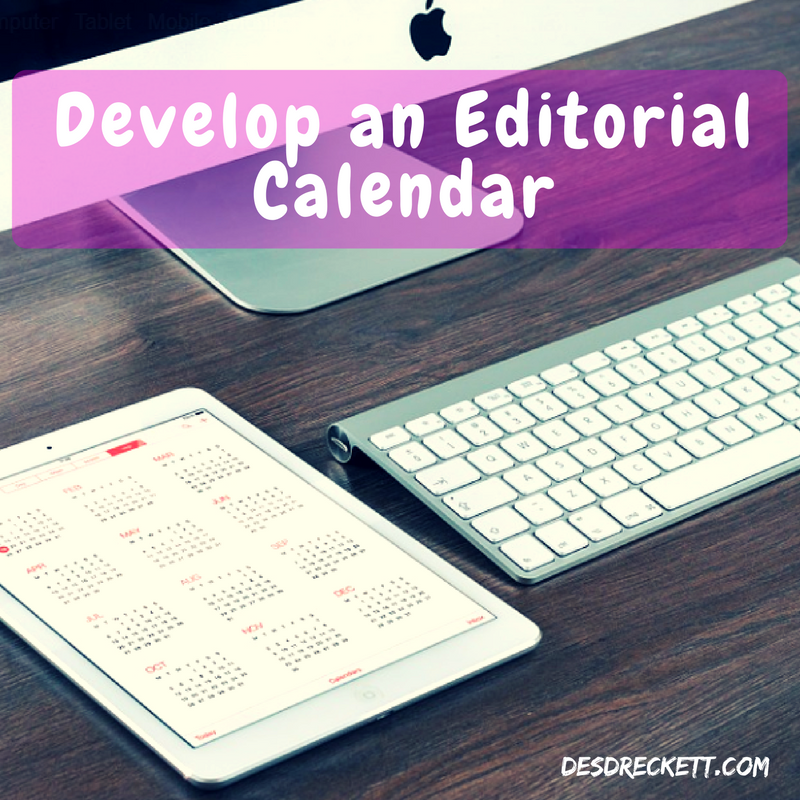 Develop an Editorial Calendar