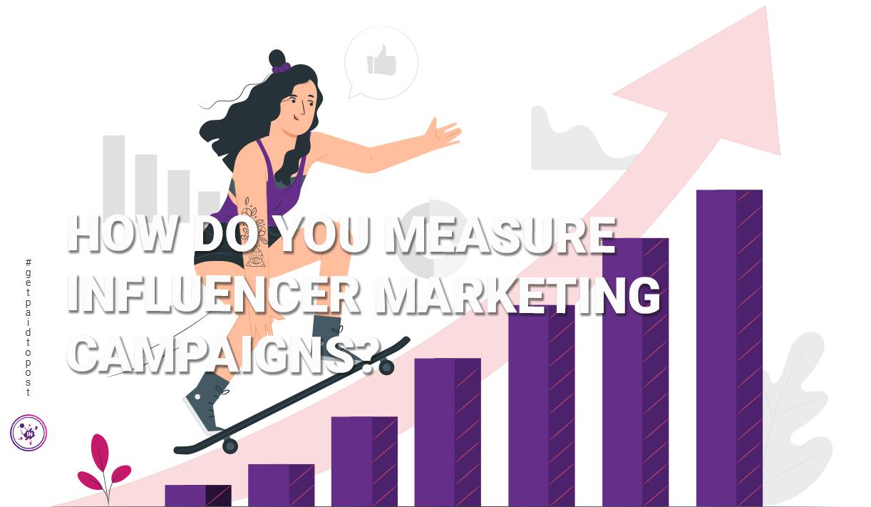 How do you measure influencer marketing campaigns?