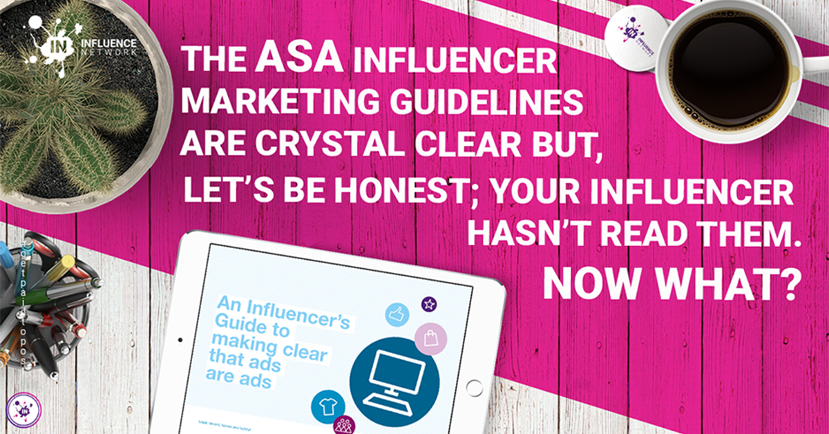 The ASA influencer marketing guidelines are crystal clear but, let's be honest; your influencer hasn't read them. Now what?