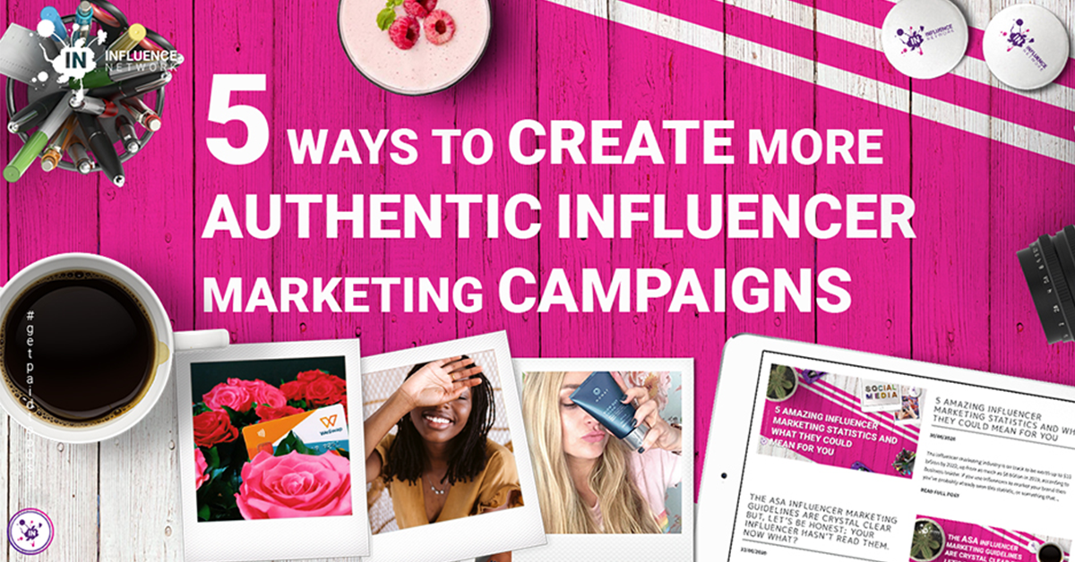 5 ways to create more authentic influencer marketing campaigns