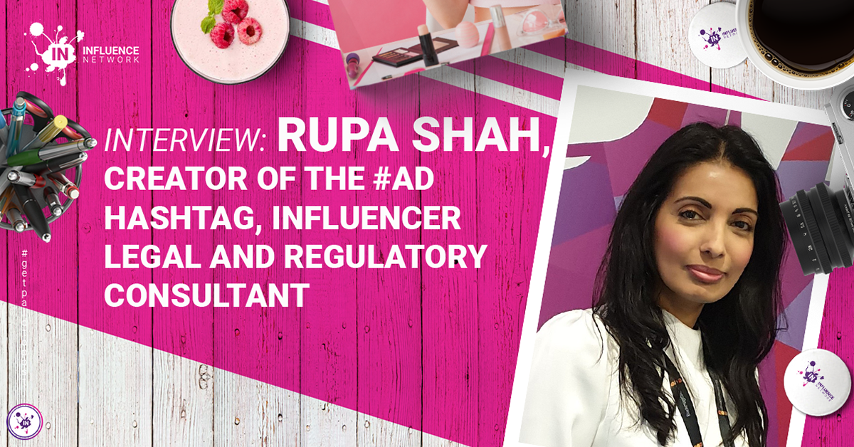 Interview: Rupa Shah, creator of the #Ad hashtag, influencer marketing legal and regulatory consultant