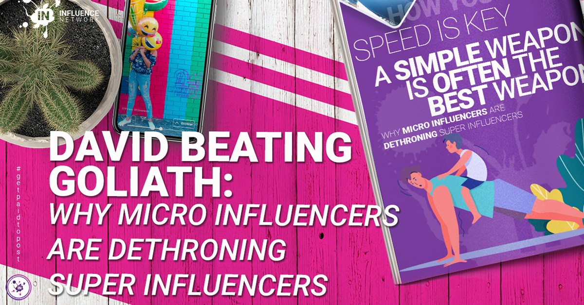David beating Goliath: Why micro influencers are dethroning super influencers