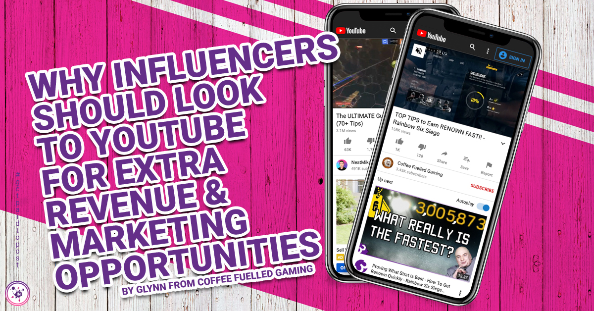 Why Influencers Should Look to YouTube for Extra Revenue and Marketing Opportunities