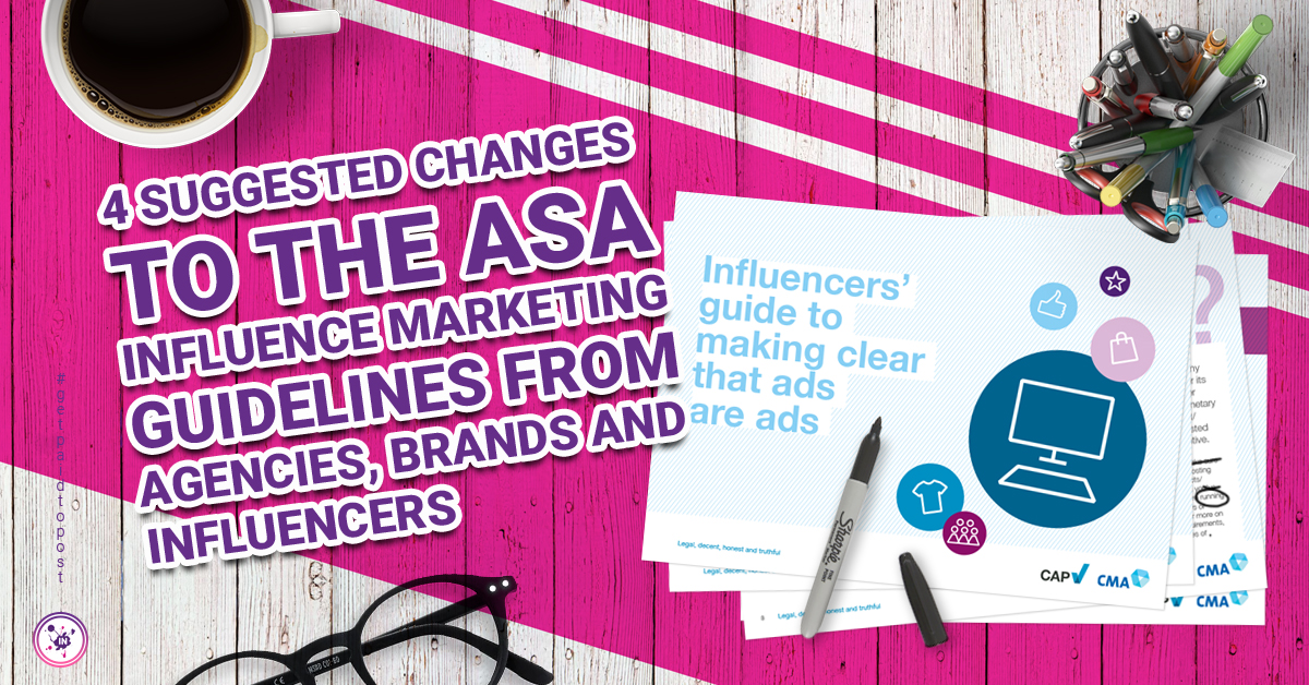 4 suggested changes to the ASA influencer marketing guidelines from agencies, brands and influencers