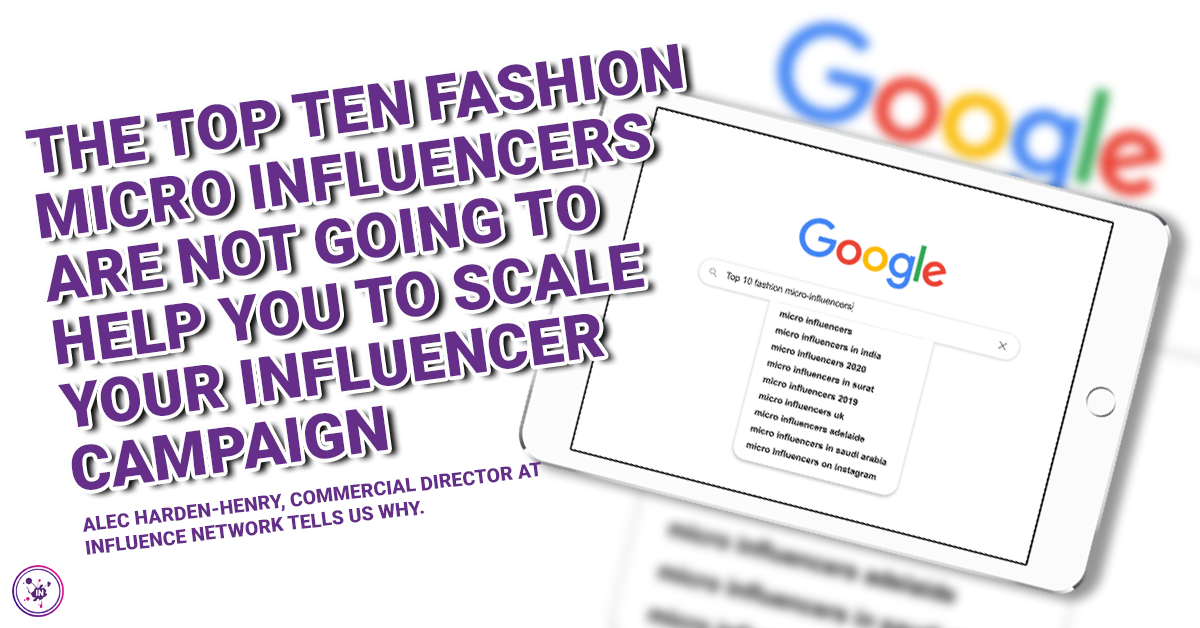 The top ten fashion micro influencers are not going to help you to scale your influencer campaign