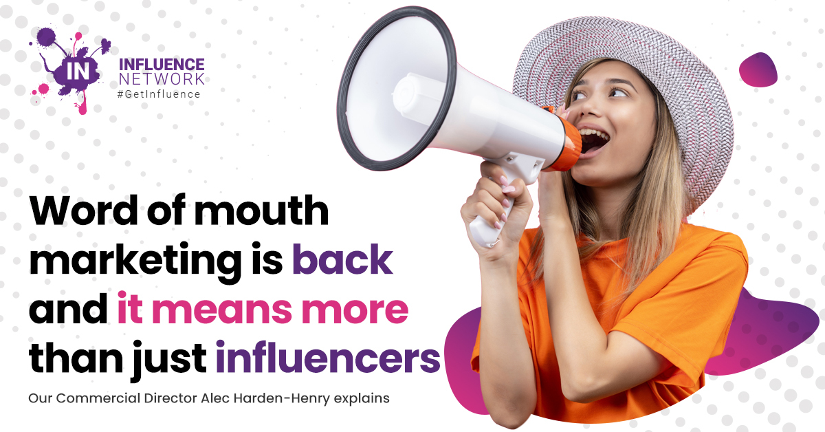 Word of mouth marketing is back and it means more than just influencers