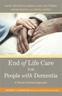 End of Life Care for People with Dementia: A Person-Centred Approach