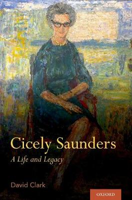 Cicely Saunders: A Life and Legacy