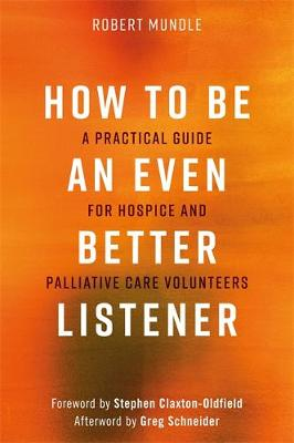 How to Be an Even Better Listener: A Practical Guide for Hospice and Palliative Care Volunteers