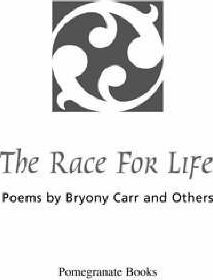 The Race for Life: Poems by Bryony Carr and Others